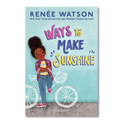Ways to Make Sunshine by Renee Watson
