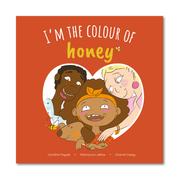 I'M THE COLOUR OF HONEY by Caroline Faysse, Charné Casey, & Maimouna Jallow