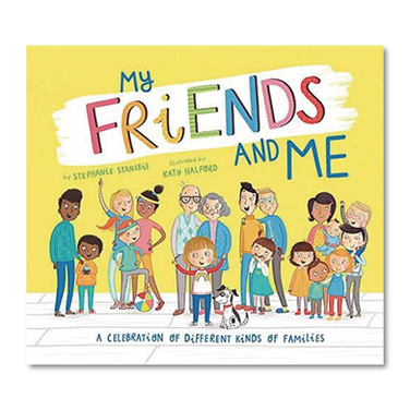 My Friends and Me: A celebration of different kinds of families by Stephanie Stansbie