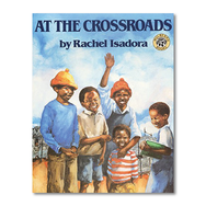 AT THE CROSSROADS by Rachel Isadora