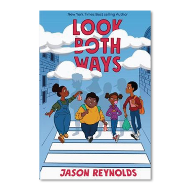 LOOK BOTH WAYS by Justin Reynolds
