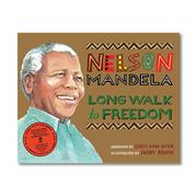 LONG WALK TO FREEDOM - Illustrated Children's edition  Chris van Wyk, Nelson Mandela