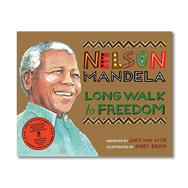 LONG WALK TO FREEDOM Illustrated Children's edition by Nelson Mandela & Chris van Wyk; Illustrated by Paddy Bouma