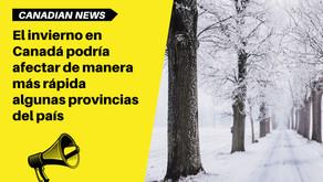 El invierno en Canadá podría afectar de manera más rápida algunas provincias del país