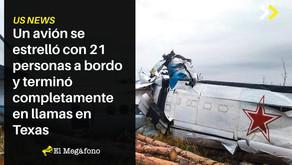 Un avión se estrelló con 21 personas a bordo y terminó completamente en llamas en Texas
