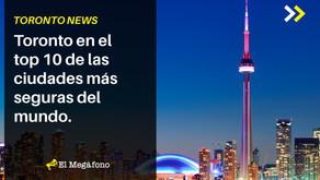 Toronto en el top 10 de las ciudades más seguras del mundo