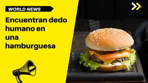 Encuentran dedo humano en una hamburguesa