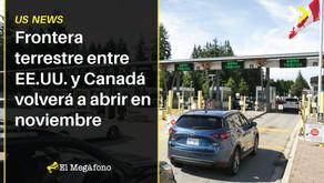 Frontera terrestre entre EE.UU. y Canadá volverá a abrir en noviembre
