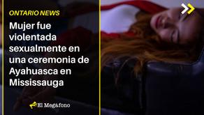 Mujer fue violentada sexualmente en una ceremonia de Ayahuasca en Mississauga