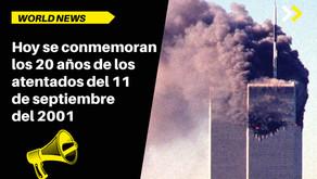 Hoy se conmemoran los 20 años de los atentados del 11 de septiembre del 2001