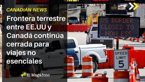 Frontera terrestre entre EE.UU y Canadá continúa cerrada para viajes no esenciales