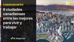 6 ciudades canadienses entre las 100 mejores para vivir y trabajar