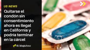 Quitarse el condón sin consentimiento ahora es ilegal en California y podría terminar en la cárcel