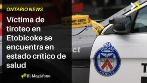 Víctima de tiroteo en Etobicoke se encuentra en estado crítico de salud