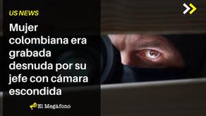 Mujer colombiana era grabada desnuda por su jefe con cámara escondida