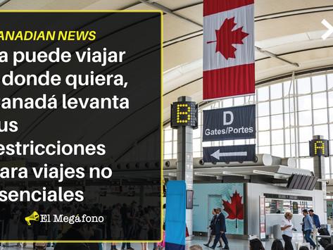Ya puede viajar a donde quiera, Canadá levanta sus restricciones para viajes no esenciales