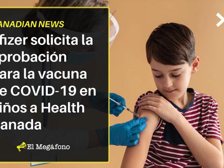 Pfizer solicita la aprobación para la vacuna de COVID-19 en niños a Health Canada