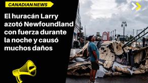 El huracán Larry azotó Newfoundland con fuerza durante la noche y causó muchos daños