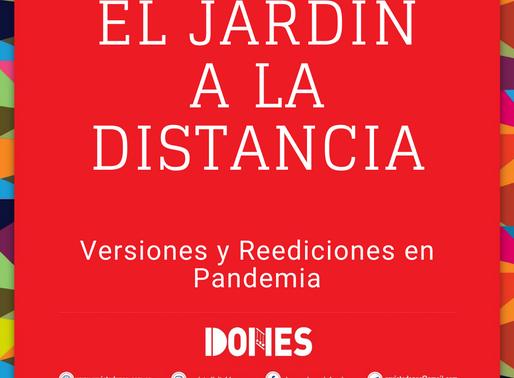 EL JARDIN A DISTANCIA: versiones y reediciones en pandemia