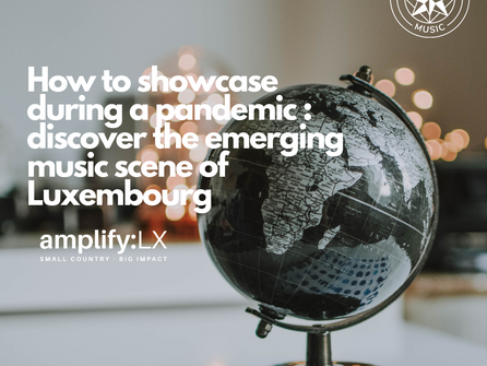 How to showcase during a pandemic : discover the emerging music scene of Luxembourg