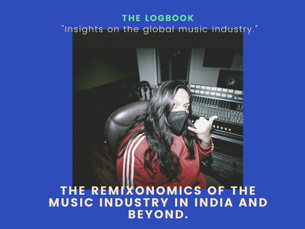 The Remixonomics of the Music Industry in India and beyond.