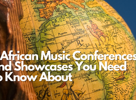 11 African Music Conferences and Showcases You Need To Know About