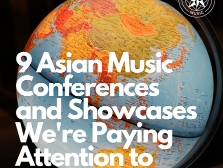 9 Asian music conferences and showcases we're paying attention to