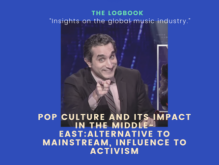 Pop culture and its impact in the Middle-East : Alternative to mainstream, influence to activism.