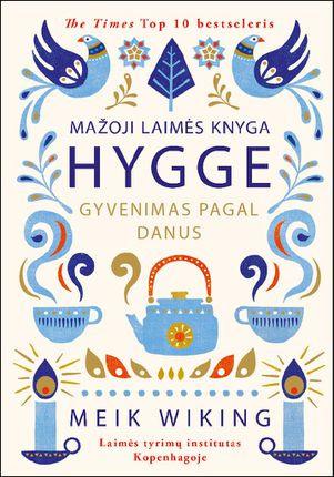KNYGA - Mažoji laimės knyga HYGGE/ Gyvenimas pagal danus - Meik Wiking
