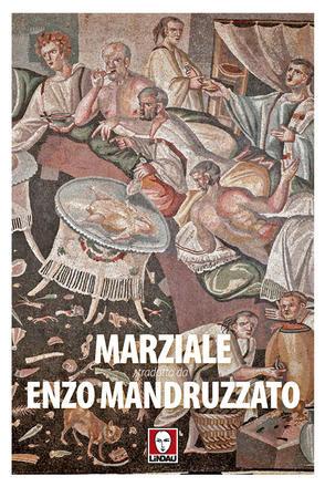 """PRESENTAZIONE LIBRO """"MARZIALE"""" - Traduzione di Enzo Mandruzzato"""