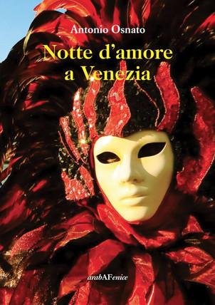 """PRESENTAZIONE LIBRO """"Notte d'amore a Venezia"""" di Antonio Osnato"""