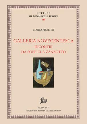 """PRESENTAZIONE LIBRO """"Galleria Novecentesca - da Soffici a Zanzotto"""" di Mario Richter"""