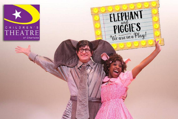 Elephant and Piggie's: We Are In A Play - Children's Theatre of Charlotte - Piggie