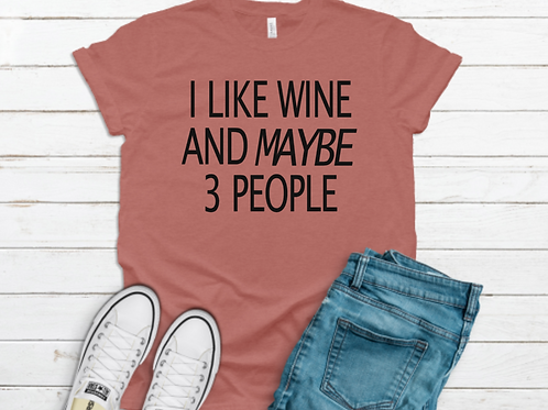 I Like Wine and Maybe 3 People