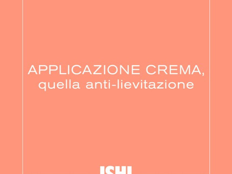 "Applicazione crema ""anti-lievitazione"""