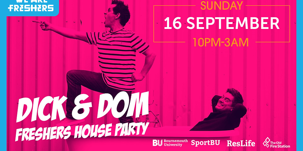 Dick & Dom Freshers House Party