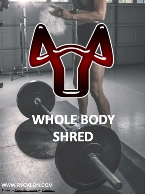 WHOLE BODY SHRED