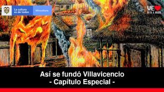El Gran Incendio de Villavicencio - Capítulo Especial   Así se fundó Villavicencio