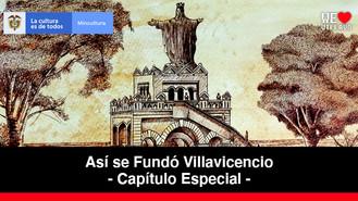 Monumento a Cristo Rey - Capítulo Especial   Así se fundó Villavicencio