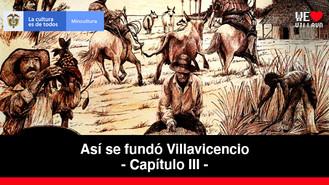 Paraíso Agropecuario - Capítulo 3   Así se fundó Villavicencio