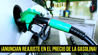 ¡Anuncian reajuste en el precio de la gasolina!