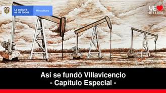 La industria petrolera - Capítulo Especial | Así se fundó Villavicencio