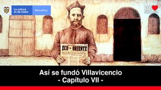 El Dominio Monfortiano - Capítulo 7   Así se fundó Villavicencio