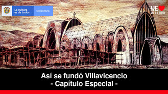 La huella de la iglesia católica en Villavicencio - Capítulo Especial | Así se fundó Villavicencio