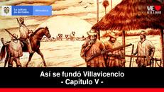 La Guerra de los Mil Días - Capítulo V | Así se fundó Villavicencio