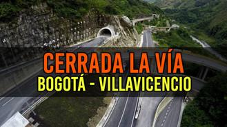 Cerrada la vía Bogotá - Villavicencio por deslizamientos