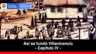 Ciudad Capital - Capítulo 4   Así se fundó Villavicencio