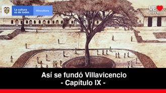 Modernidad en el Siglo XX - Capítulo 9 | Así se fundó Villavicencio