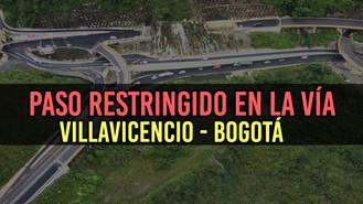 Coviandes confirma paso restringido en la vía Villavicencio - Bogotá