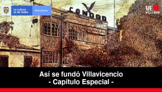 El Teatro Cóndor - Capítulo Especial | Así se fundó Villavicencio